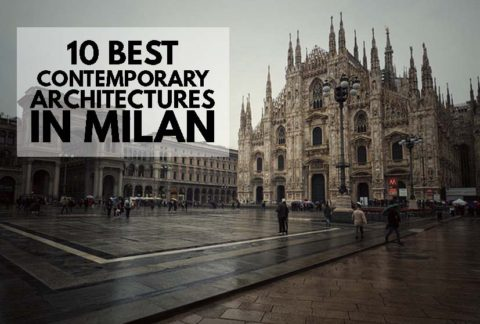 10 best contemporary architectures in Milan